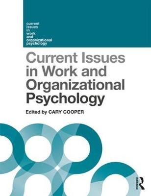 Current Issues in Work and Organizational Psychology (Paperback): Cary Cooper