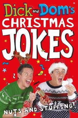Dick and Dom's Christmas Jokes, Nuts and Stuffing! (Paperback, Main Market Ed.): Dominic Wood, Richard McCourt