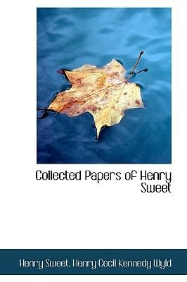 Collected Papers of Henry Sweet (Hardcover): Henry Sweet, Henry Cecil Kennedy Wyld
