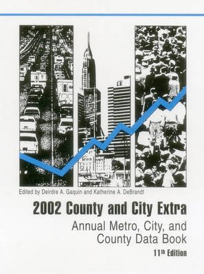 2002 County and City Extra - Annual Metro, City, and County Data Book (County and City Extra, 2002) (Hardcover, 2002): Bernan...
