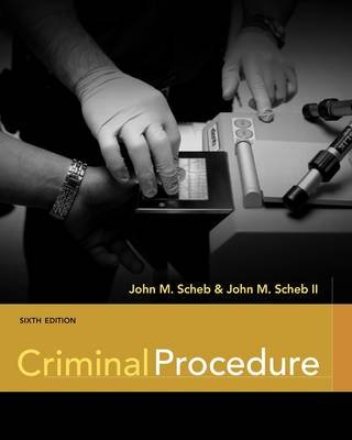 Criminal Procedure (Paperback, 6th Revised edition): John M. Scheb