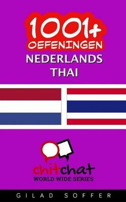 1001+ Oefeningen Nederlands - Thai (Dutch, Paperback): Gilad Soffer