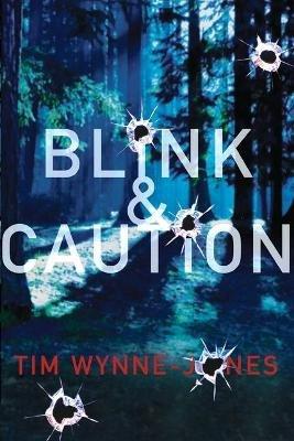Blink & Caution (Paperback): Tim Wynne-Jones