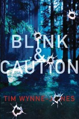 Blink & Caution (Paperback): Wynne Jones Tim