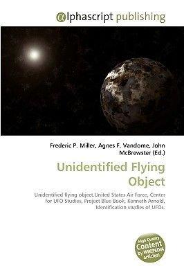 Unidentified Flying Object (Paperback): Frederic P. Miller, Agnes F. Vandome, John McBrewster