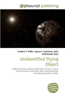 Unidentified Flying Object (Paperback): Frederic P. Miller, Agnes F. Vandome, John McBrewster