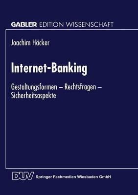 Internet-Banking - Gestaltungsformen Rechtsfragen Sicherheitsaspekte (German, Paperback, Softcover Reprint of the Origi ed.):...
