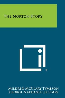 The Norton Story (Paperback): Mildred McClary Tymeson