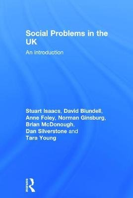 Social Problems in the UK - An Introduction (Hardcover): Stuart Isaacs, David Blundell, Anne Foley, Norman Ginsburg, Brian...