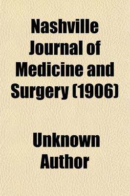 Nashville Journal of Medicine and Surgery Volume 74 (Paperback): unknownauthor, Books Group