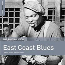 The Rough Guide to East Coast Blues (Reborn and Remastered) (CD): Various Artists