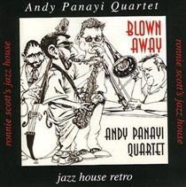 Andy Panayi Quartet - Blown Away (CD): Andy Panayi Quartet