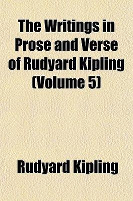 The Writings in Prose and Verse of Rudyard Kipling (Volume 5) (Paperback): Rudyard Kipling