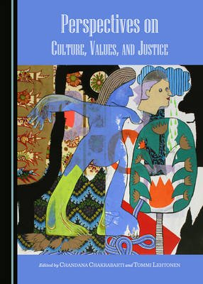Perspectives on Culture, Values, and Justice (Hardcover, Unabridged edition): Chandana Chakrabarti, Tommi Lehtonen