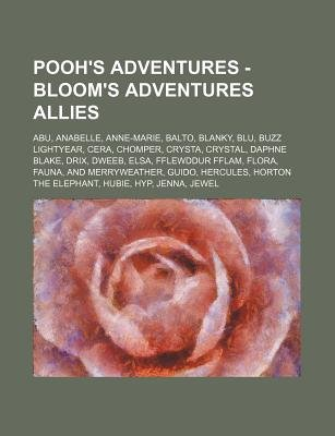 Pooh's Adventures - Bloom's Adventures Allies - Abu, Anabelle, Anne-Marie, Balto, Blanky, Blu, Buzz Lightyear, Cera,...