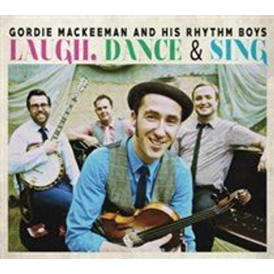 Gordie MacKeeman and His Rhythm Boys - Laugh, Dance & Sing (CD): Gordie MacKeeman and His Rhythm Boys