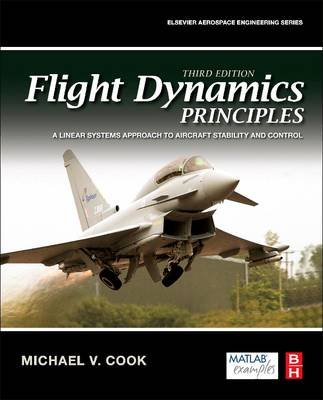 Flight Dynamics Principles - A Linear Systems Approach to Aircraft Stability and Control (Paperback, 3rd edition): Michael V....