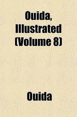 Ouida, Illustrated (Volume 8) (Paperback): Ouida