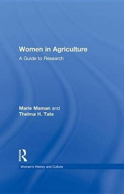Women in Agriculture - A Guide to Research (Electronic book text): Marie Maman, Thelma H. Tate