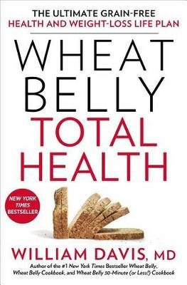 Wheat Belly: Total Health (Hardcover): William Davis