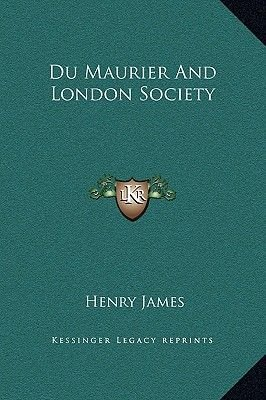 Du Maurier and London Society (Hardcover): Henry James