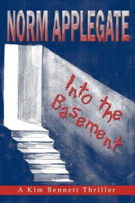 Into the Basement (Paperback): Norm Applegate