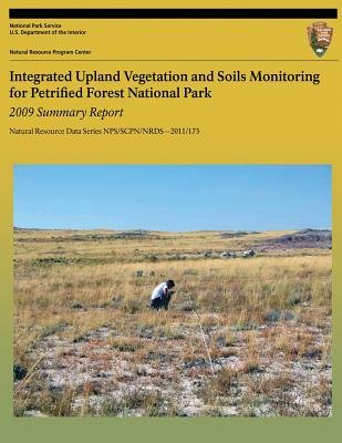 Integrated Upland Vegetation and Soils Monitoring for Petrified Forest National Park - 2009 Summary Report: Natural Resource...