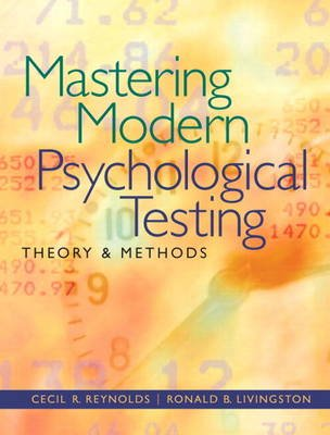 Mastering Modern Psychological Testing - Theory & Methods Plus MySearchLab with Etext -- Access Card Package (Hardcover): Cecil...