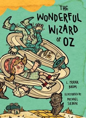 The Wonderful Wizard of Oz - Illustrations by Michael Sieben (Hardcover): L. Frank Baum
