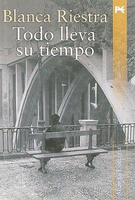 Todo Lleva su Tiempo (English, Spanish, Hardcover): Blanca Riestra