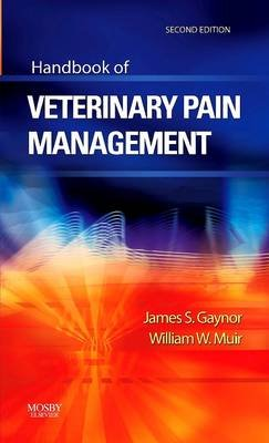 Handbook of Veterinary Pain Management (Electronic book text, 2nd ed.): James S. Gaynor, William W. Muir