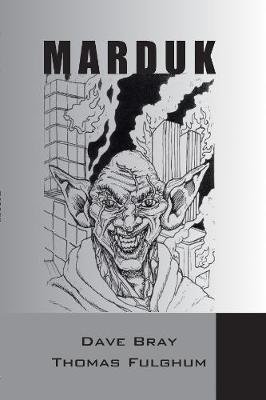 Marduk (Hardcover): David Bray, Thomas D. Fulghum
