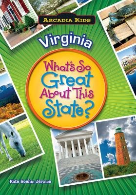 Virginia - What's So Great about This State? (Paperback): Kate Boehm Jerome
