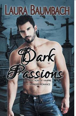 Dark Passions (Paperback): Laura Baumbach