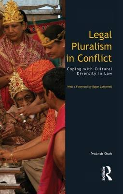 Legal Pluralism in Conflict - Coping with Cultural Diversity in Law (Paperback): Prakash Shah