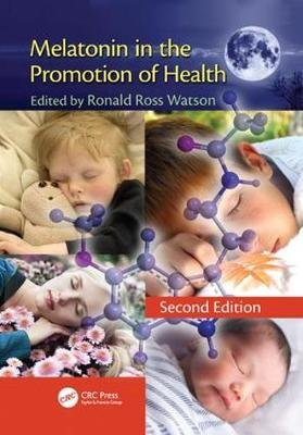 Melatonin in the Promotion of Health, Second Edition (Paperback, 2nd New edition): Ronald Ross Watson