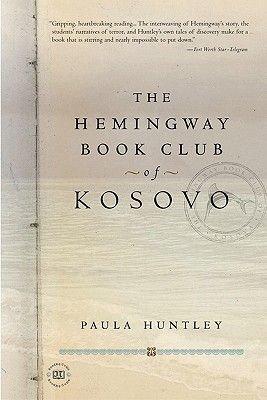 The Hemingway Book Club of Kosovo (Electronic book text): Paula Huntley
