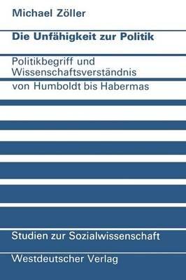 Die Unfahigkeit zur Politik (German, Paperback, 1975 Ed.): Michael Zoller