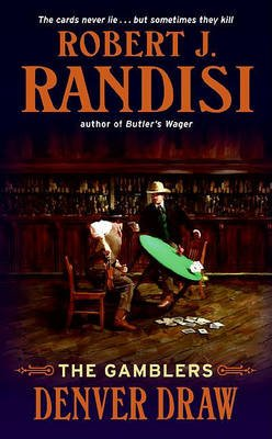 Denver Draw - The Gamblers (Electronic book text): Robert J Randisi