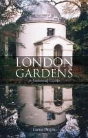 London Gardens - a Seasonal Guide (Paperback): Lorna Parker