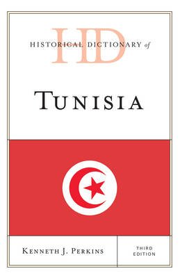 Historical Dictionary of Tunisia (Electronic book text, 3rd ed.): Kenneth J. Perkins