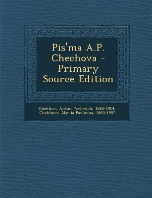 Pis'ma A.P. Chechova (English, Russian, Paperback): Anton Pavlovich Chekhov, Mariia Pavlovna Chekhova