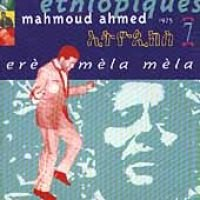 Ethiopiques 7: Ere Mela Mela Mahmoud Ahmed (CD): Mahmoud Ahmed, Various Artists
