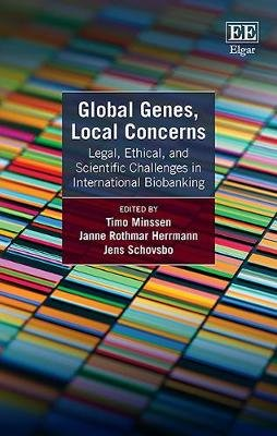 Global Genes, Local Concerns - Legal, Ethical, and Scientific Challenges in International Biobanking (Hardcover): Timo Minssen,...