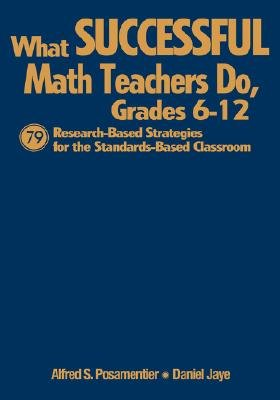 What Successful Math Teachers Do, Grades 6-12 - 79 Research-based Strategies for the Standards-based Classroom (Hardcover):...
