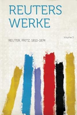 Reuters Werke Volume 3 (German, Paperback): Reuter Fritz 1810-1874