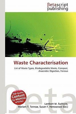Waste Characterisation (Paperback): Lambert M. Surhone, Mariam T. Tennoe, Susan F. Henssonow