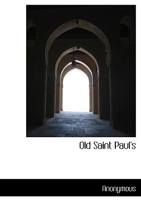 Old Saint Paul's (Hardcover): Anonymous