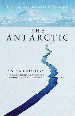 Antarctic: an Anthology (Paperback): Francis Spufford