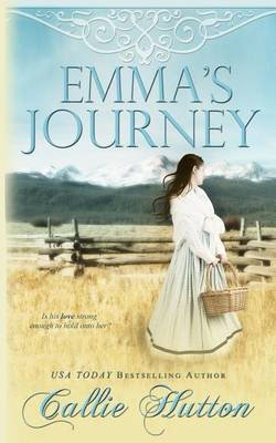 Emma's Journey (Paperback): Callie Hutton